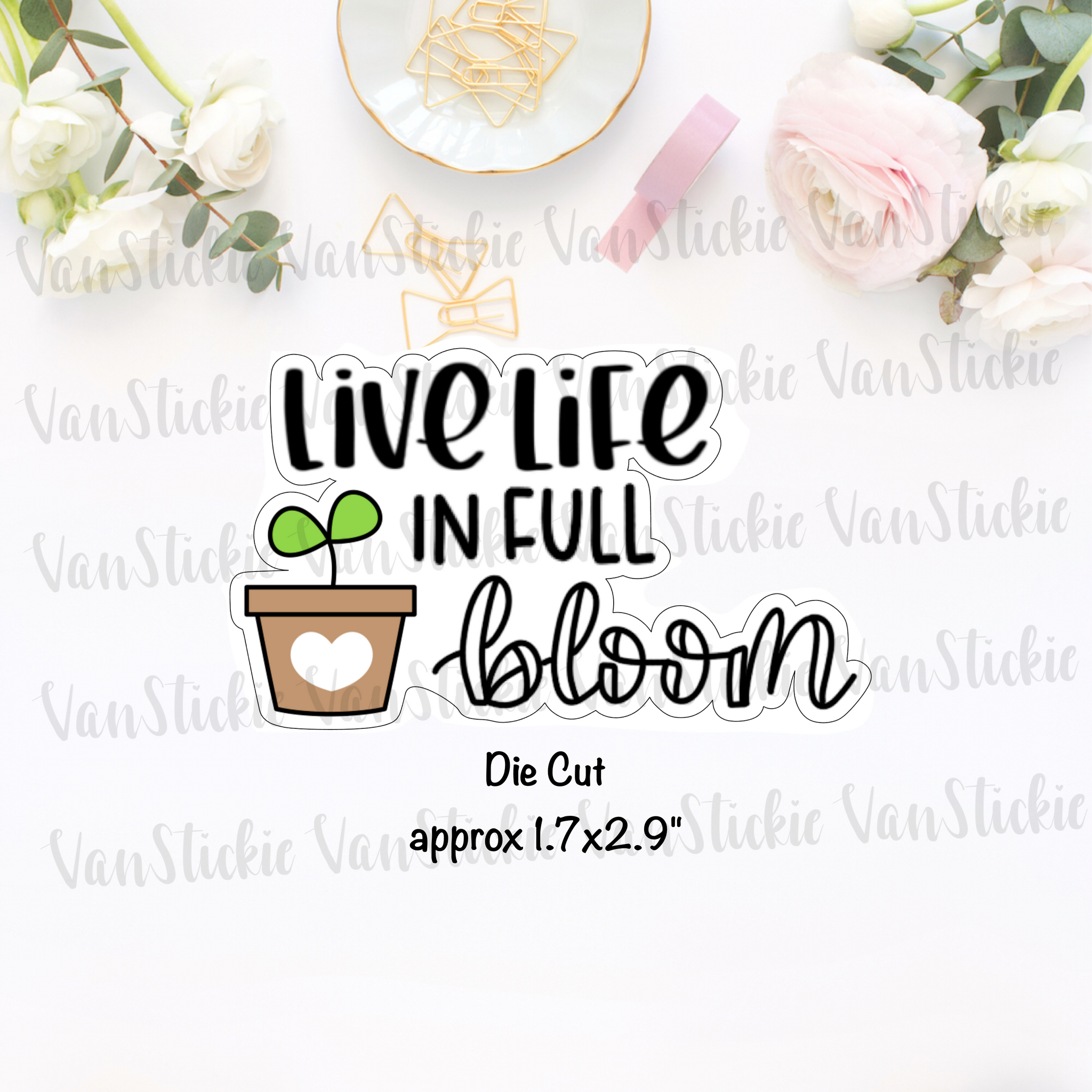"""live life in full bloom"" - Die Cut"