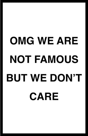 We are not famous but you are here