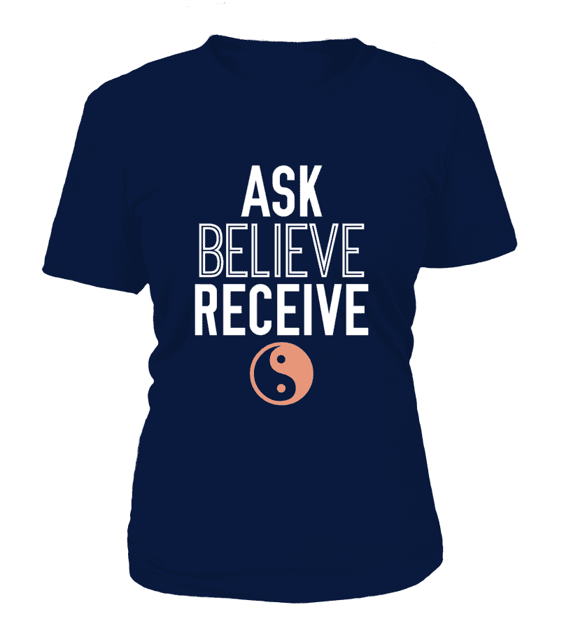 "T Shirt ""Ask, Believe, Receive"" Pour femme - L'univers-karma"