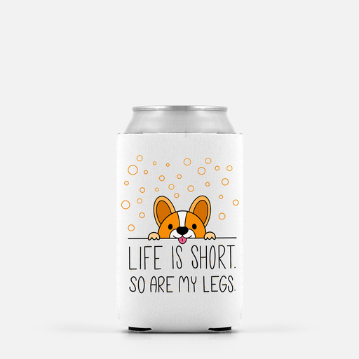 Life Is Short Can Cooler