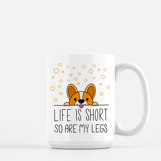 Life Is Short Mug Deluxe 15 Oz