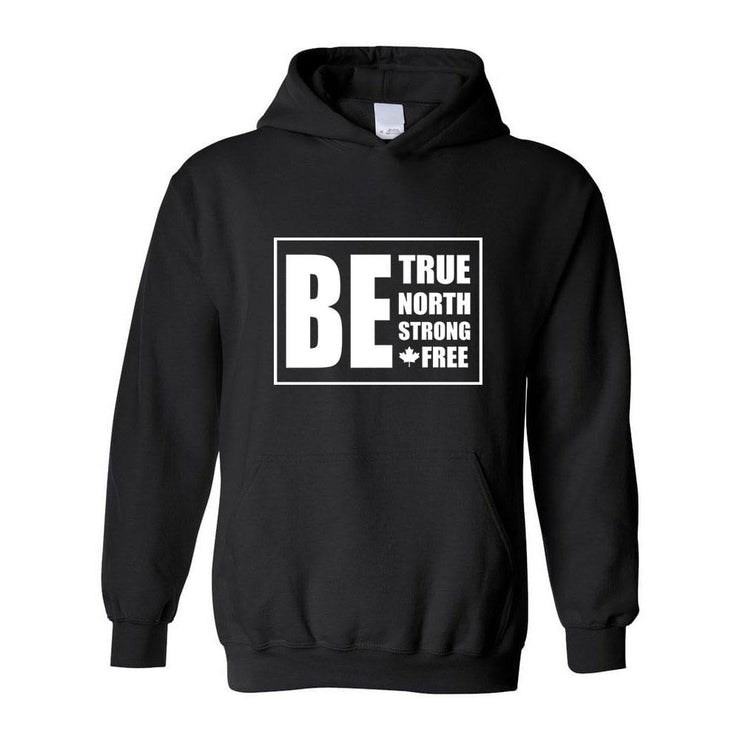 Be True North Strong Free Adult Hoodie