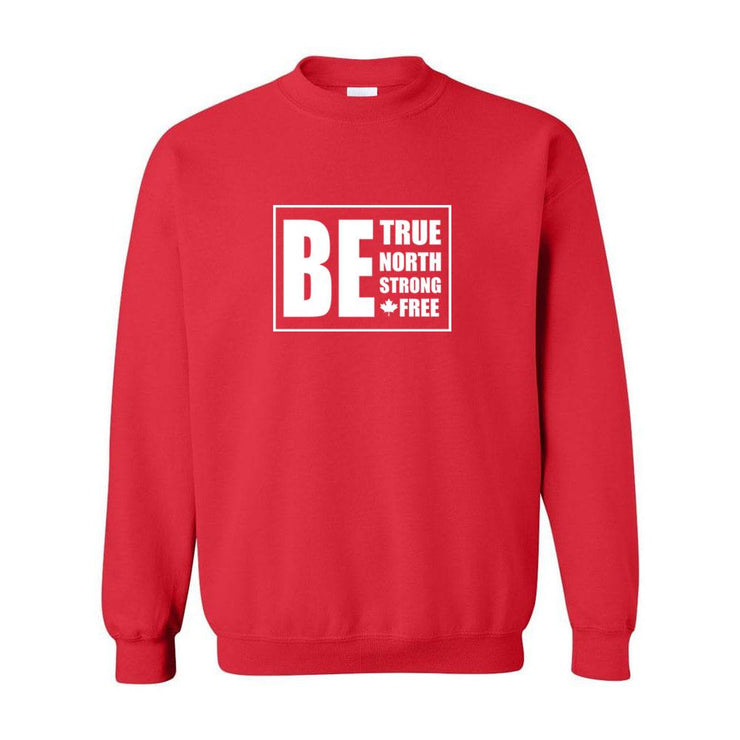 Be True North Strong Free Adult Crewneck