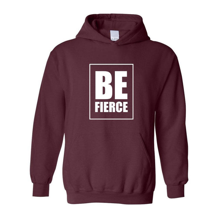 Be Fierce Adult Hoodie