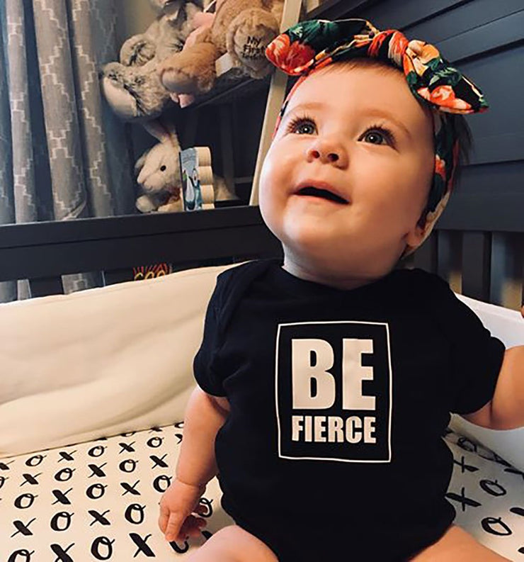 Be Fierce Baby Onesie