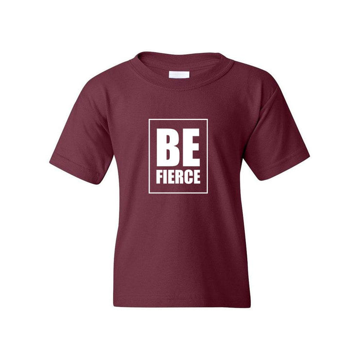Be Fierce Youth T-Shirt