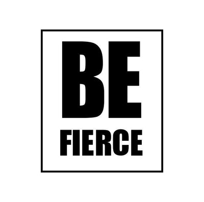 Be Fierce Unisex 3/4 Sleeve T