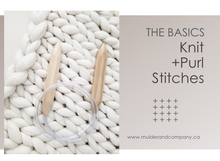 Learning the Basics: Knit + Purl Stitches