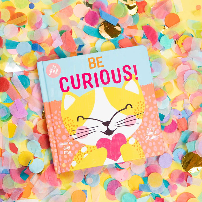 Be Curious! (An Oh Joy! Story) <br> by Joy Cho - PRE-ORDER