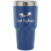 Just Bigfoot 30 oz Tumbler