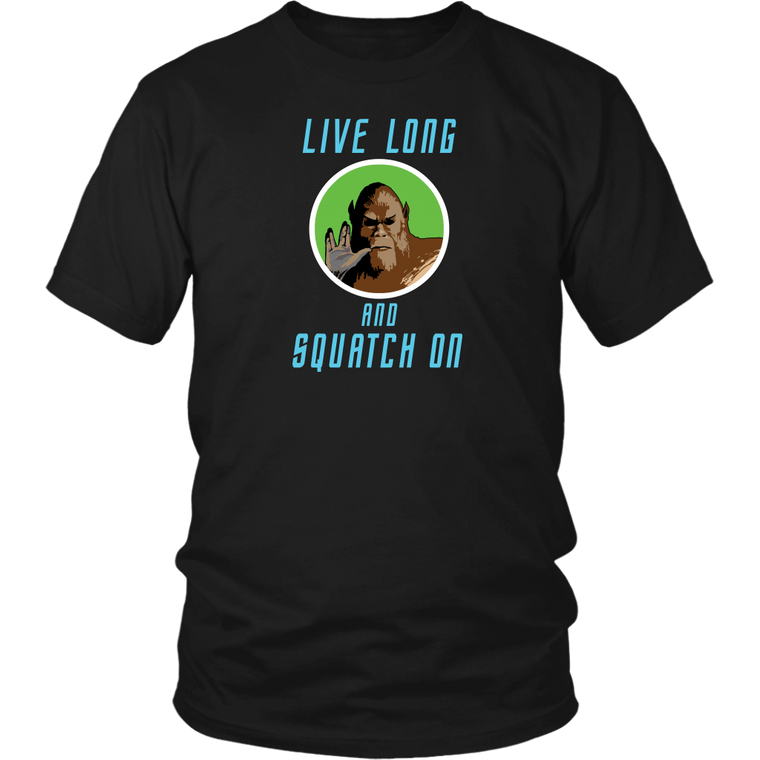 Live Long & Squatch On