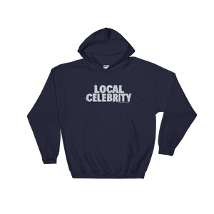 """Local Celebrity"" Unisex Hoodie **more colors"