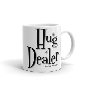"The Classic ""Hug Dealer"" Mug"