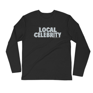 """Local Celebrity"" Fitted Unisex Tee"