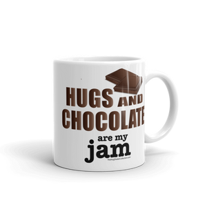 """Hugs and Chocolate are my Jam"" Mug 11 oz."