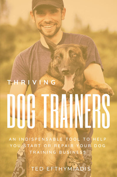 Becoming a professional dog trainer by Ted Efthymiadis