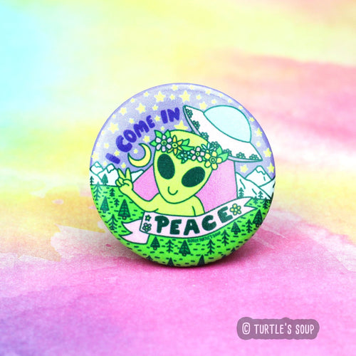I Come In Peace Alien Pinback Button - for sale by Succy Crafts