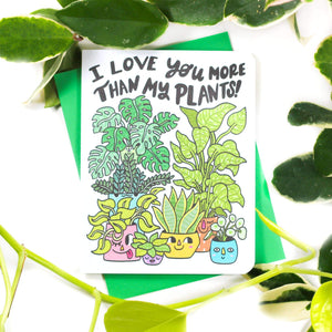 I Love You More Than My Plants Valentine's Day Card - for sale by Succy Crafts