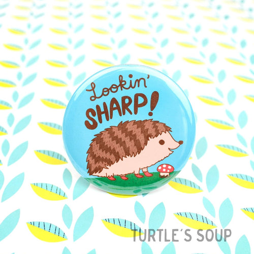 Lookin' Sharp Hedgehog Pinback Button - for sale by Succy Crafts
