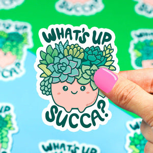 What's Up Succa Succulent Vinyl Sticker - for sale by Succy Crafts