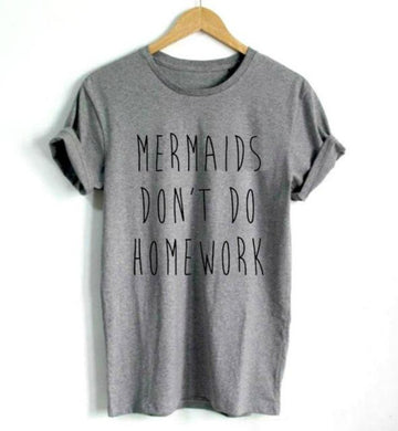 Mermaids Don't Do Homework Cotton T-Shirt