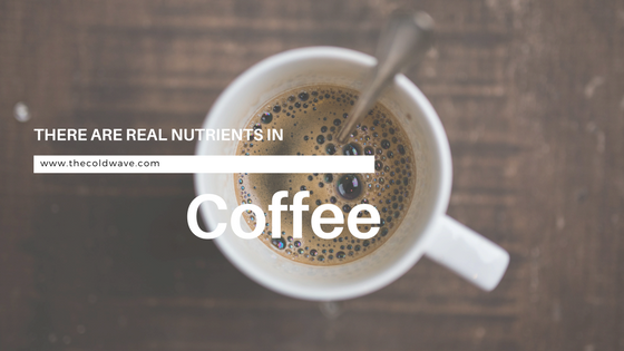there are real nutrients in coffee