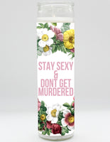 Stay Sexy Don't Get Murdered Candle
