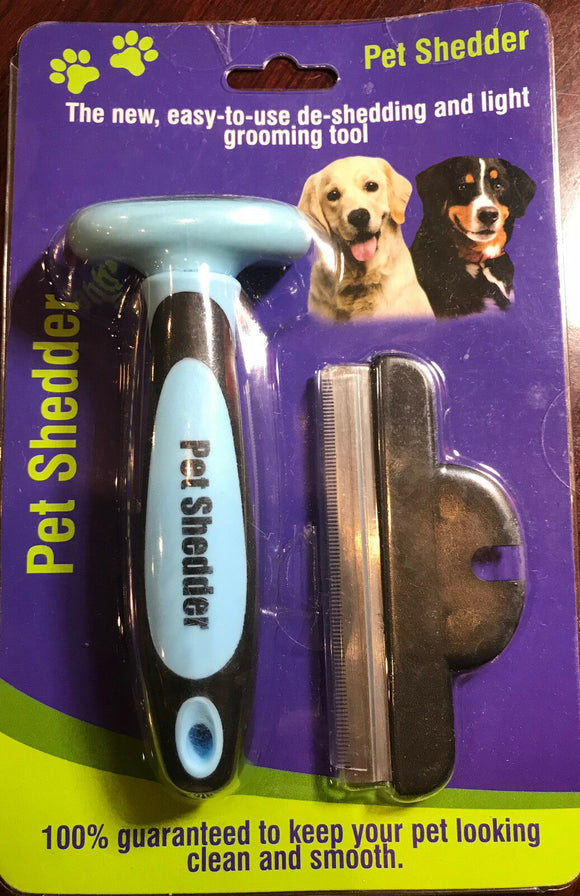 Pet Shedder THE NEW EASY TO USE DE SHEDDING AND LIGHT GROOMING TOOL