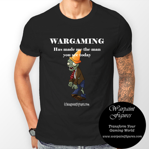 Men's Wargaming T Shirt - Wargaming Has Made Me The Man You See Today