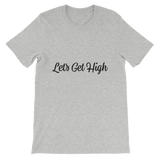 Let's Get Short-Sleeve Unisex T-Shirt