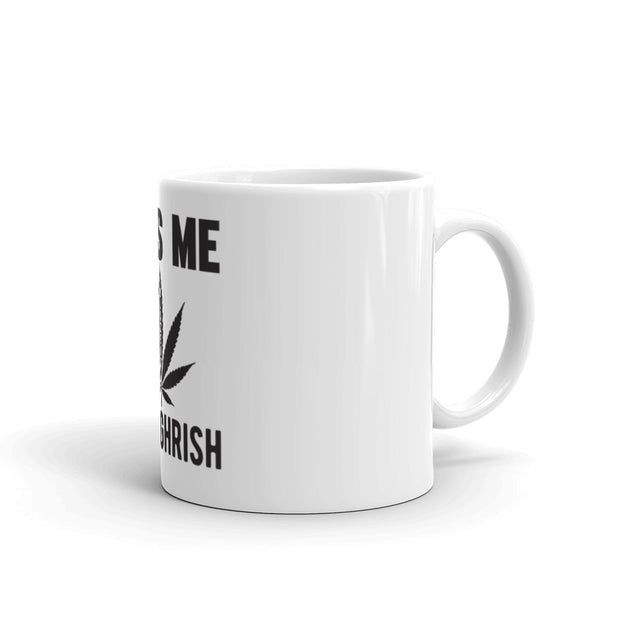 Kiss Me I'M Highrish Mug