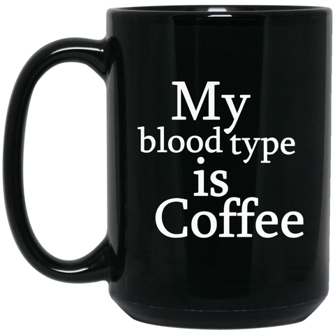 Blood Type Coffee 15 oz. Black Mug