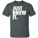 Just Brew It Ultra Cotton T-Shirt