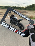 Motorcycle Frame - If You Can Read This Back The F*ck Up