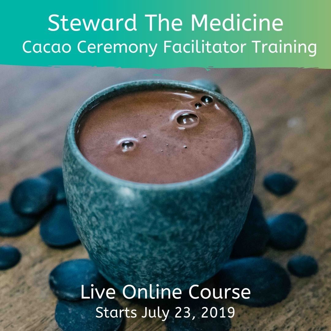 Steward The Medicine | Cacao Ceremony Facilitator Training