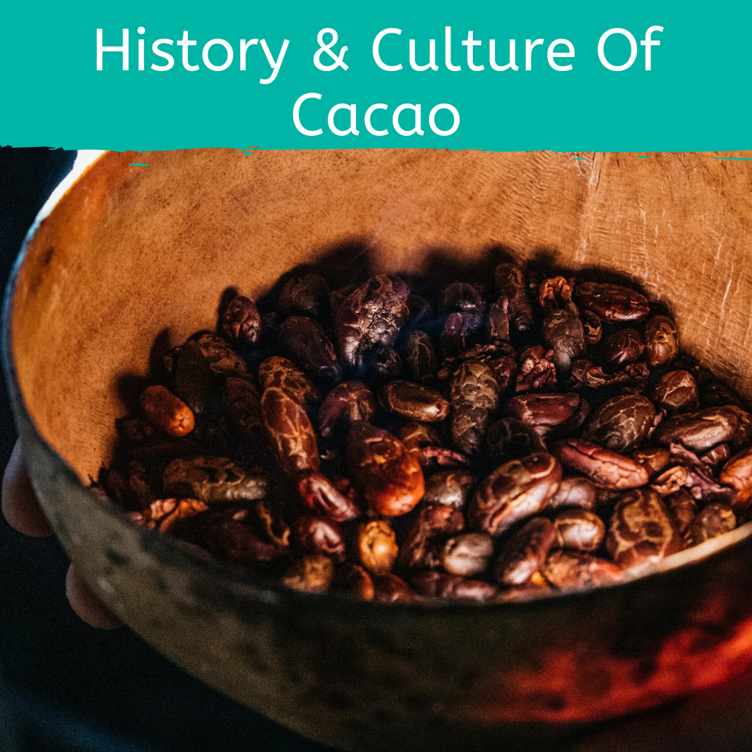 Course 3: History and Culture of Cacao for Cacao Ceremony and Holistic Health by Firefly Chocolate