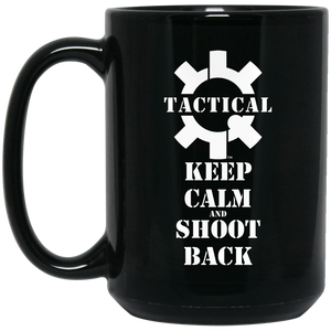 Tactical Keep Calm and Shoot Back Ceramic Black Coffee Cup/Mug, 15oz-Drinkware-CustomCat-Tactical Swagg