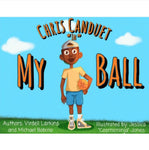 "Chris Canduet ""in"" My Ball by Virdell Larkins and Michael Bobino"