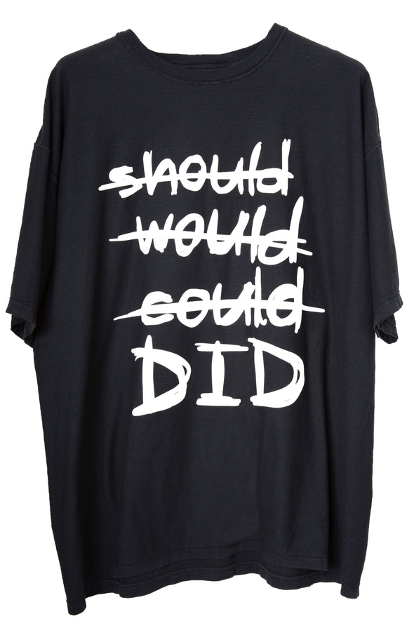 Should, Would, Could, Did. T-Shirt