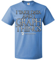 I Take Data & I Graph Things - FOL Classic Unisex T-Shirt