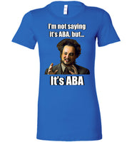 It's ABA - Bella Ladies Favorite Tee