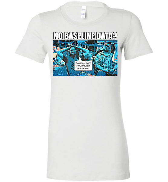 The Data Must Abide - Ladies Favorite Tee