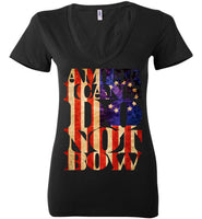 Americans Do Not Bow - Bella Ladies Deep V-Neck