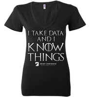 I Take Data & I Know Things - Bella Ladies Deep V-Neck