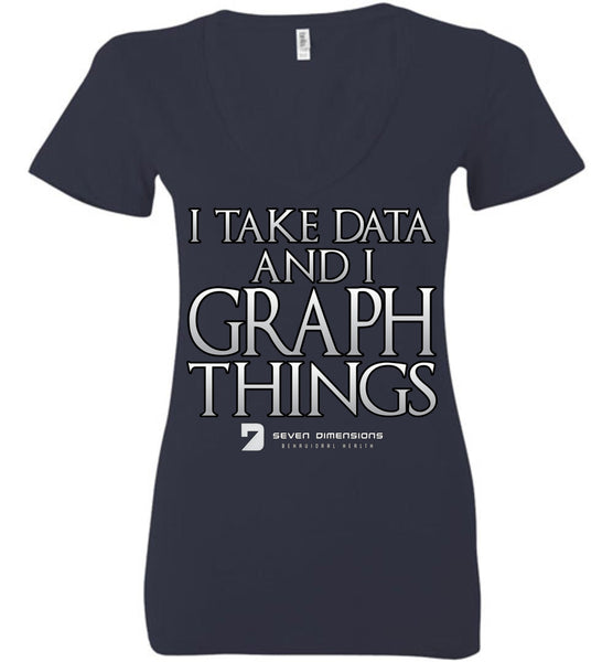 I Take Data & I Graph Things - Bella Ladies Deep V-Neck