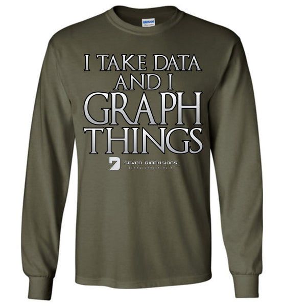 I Take Data & I Graph Things - Gildan Long Sleeve T-Shirt