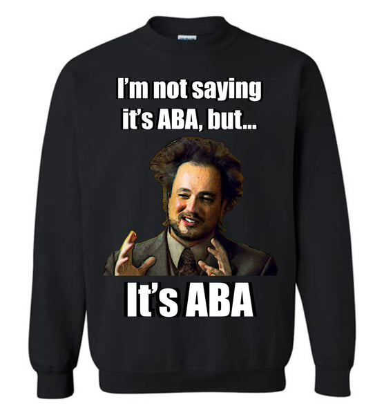 It's ABA - Crewneck Sweatshirt