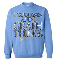 I Take Data & I Graph Things - Gildan Crewneck Sweatshirt