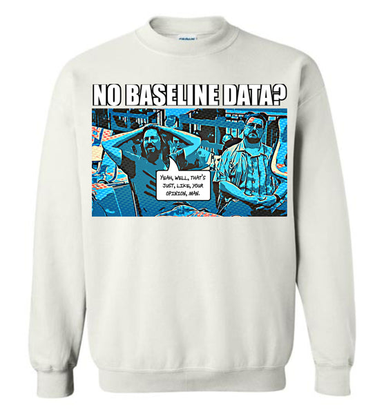 The Data Must Abide - Crewneck Sweatshirt