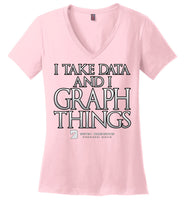 I Take Data & I Graph Things - District Made Ladies Perfect Weight V-Neck